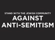 STAND WITH THE JEWISH COMMUNITY AGAINST ANTI-SEMITISM